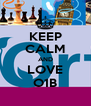 KEEP CALM AND LOVE O1B - Personalised Poster A4 size
