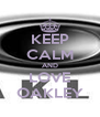 KEEP CALM AND LOVE OAKLEY - Personalised Poster A4 size