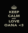 KEEP CALM AND LOVE OANA <3 - Personalised Poster A4 size