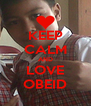 KEEP CALM AND LOVE OBEID - Personalised Poster A4 size