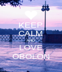 KEEP CALM AND LOVE OBOLON - Personalised Poster A4 size