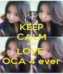 KEEP CALM AND LOVE  OCA 4 ever - Personalised Poster A4 size