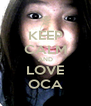 KEEP CALM AND LOVE OCA - Personalised Poster A4 size