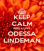 KEEP CALM AND LOVE ODESSA LINDEMAN - Personalised Poster A4 size