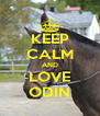 KEEP CALM AND LOVE ODIN - Personalised Poster A4 size