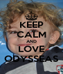 KEEP CALM AND LOVE ODYSSEAS - Personalised Poster A4 size