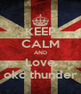 KEEP CALM AND Love okc thunder - Personalised Poster A4 size
