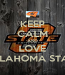 KEEP CALM AND LOVE OKLAHOMA STATE - Personalised Poster A4 size