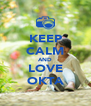 KEEP CALM AND LOVE OKTA - Personalised Poster A4 size