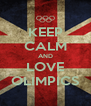 KEEP CALM AND LOVE OLIMPICS - Personalised Poster A4 size
