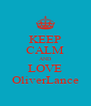 KEEP CALM AND LOVE OliverLance - Personalised Poster A4 size