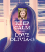 KEEP CALM AND LOVE OLIVIA<3 - Personalised Poster A4 size