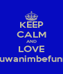 KEEP CALM AND LOVE Oluwanimbefunmi - Personalised Poster A4 size