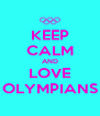 KEEP CALM AND LOVE OLYMPIANS - Personalised Poster A4 size