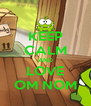 KEEP CALM AND LOVE OM NOM - Personalised Poster A4 size