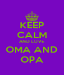 KEEP CALM AND LOVE OMA AND OPA - Personalised Poster A4 size