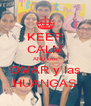 KEEP CALM AND love  OMAR y las   HUANGAS  - Personalised Poster A4 size