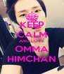 KEEP CALM AND LOVE OMMA HIMCHAN - Personalised Poster A4 size