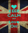 KEEP CALM and Love On! - Personalised Poster A4 size
