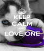 KEEP CALM AND LOVE ONE  - Personalised Poster A4 size