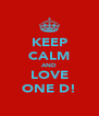 KEEP CALM AND LOVE ONE D! - Personalised Poster A4 size