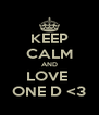 KEEP CALM AND LOVE  ONE D <3 - Personalised Poster A4 size