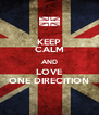 KEEP CALM AND LOVE ONE DIRECITION - Personalised Poster A4 size