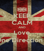KEEP CALM AND Love One Direction (; - Personalised Poster A4 size