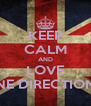 KEEP CALM AND LOVE ONE DIRECTION ❤ - Personalised Poster A4 size