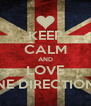 KEEP CALM AND LOVE ONE DIRECTION ♥ - Personalised Poster A4 size