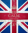 KEEP CALM AND LOVE ONE DIRECTION FOREVER - Personalised Poster A4 size