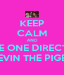 KEEP CALM AND LOVE ONE DIRECTION & KEVIN THE PIGEON - Personalised Poster A4 size