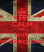KEEP CALM AND love one direction<3! - Personalised Poster A4 size