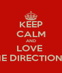 KEEP CALM AND LOVE  ONE DIRECTIONAS - Personalised Poster A4 size