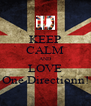 KEEP CALM AND LOVE One Directionn! - Personalised Poster A4 size