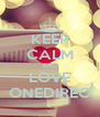 KEEP CALM AND LOVE ONEDIREC - Personalised Poster A4 size