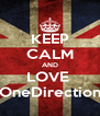 KEEP CALM AND LOVE  OneDirection - Personalised Poster A4 size