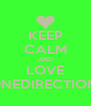 KEEP CALM AND LOVE ONEDIRECTION! - Personalised Poster A4 size