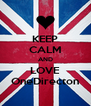 KEEP CALM AND LOVE OneDirecton - Personalised Poster A4 size