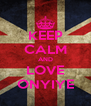 KEEP CALM AND LOVE ONYIYE - Personalised Poster A4 size