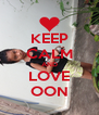 KEEP CALM AND LOVE OON - Personalised Poster A4 size