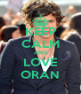 KEEP CALM AND LOVE ORAN - Personalised Poster A4 size