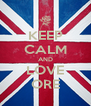 KEEP CALM AND LOVE ORE - Personalised Poster A4 size