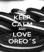KEEP CALM AND LOVE OREO´S - Personalised Poster A4 size