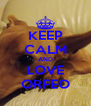 KEEP CALM AND LOVE ORFEO - Personalised Poster A4 size