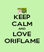 KEEP CALM AND LOVE ORIFLAME - Personalised Poster A4 size
