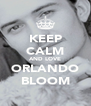 KEEP CALM AND LOVE ORLANDO BLOOM - Personalised Poster A4 size