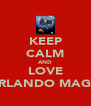 KEEP CALM AND LOVE ORLANDO MAGIC - Personalised Poster A4 size