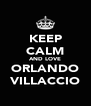 KEEP CALM AND LOVE ORLANDO VILLACCIO - Personalised Poster A4 size