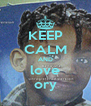 KEEP CALM AND love ory - Personalised Poster A4 size